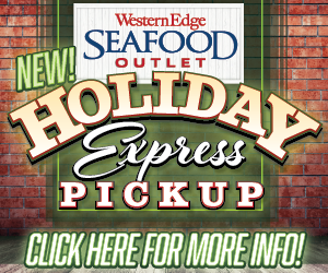 Western Edge Seafood Outlet Holiday Express Pickup